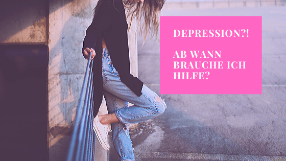 Depression? Ab wann brauche ich Hilfe?